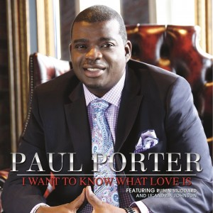 Paul_Porter_I_Want_to_Know_What_Love_Is_Cover