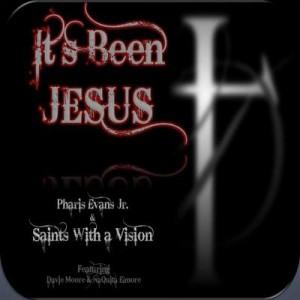 Its Been Jesus