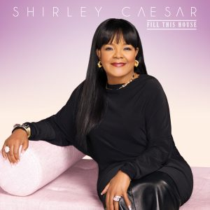 ShirleyCaesar-FillThisHouse-AlbumCoverFinal